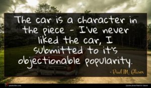 Paul M. Glaser quote : The car is a ...