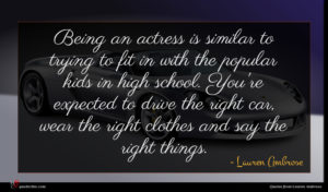 Lauren Ambrose quote : Being an actress is ...