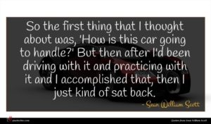 Sean William Scott quote : So the first thing ...