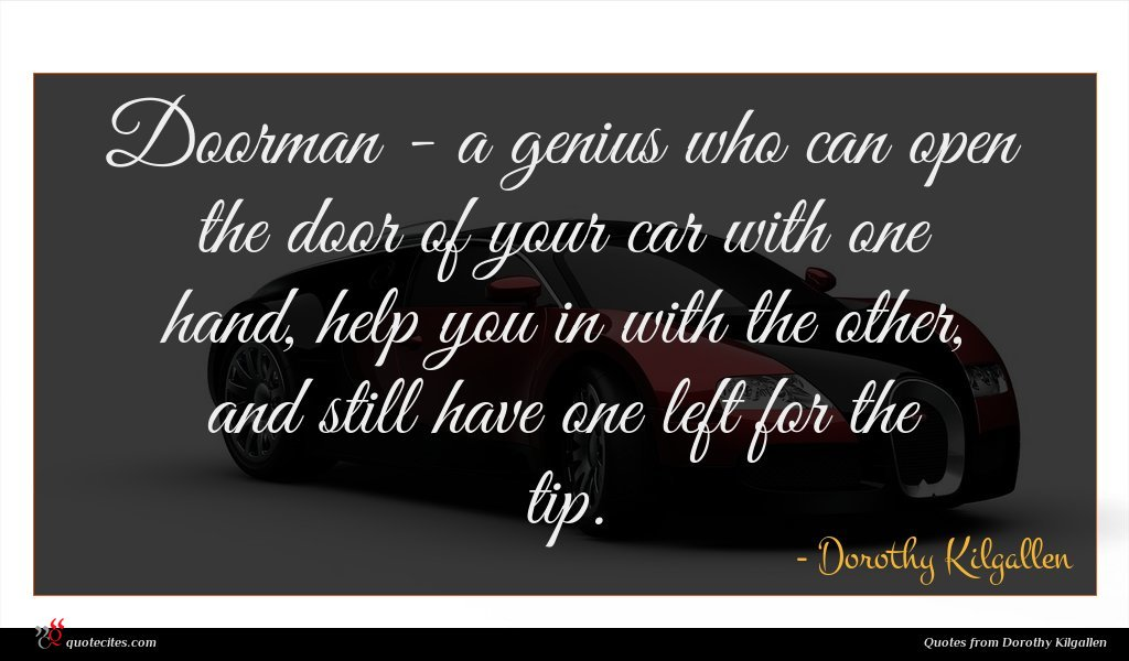 Photo of Dorothy Kilgallen quote : Doorman – a genius …