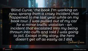 Andrew Gross quote : Blind Curve ' the ...