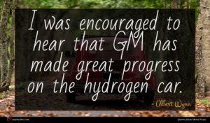 Albert Wynn quote : I was encouraged to ...