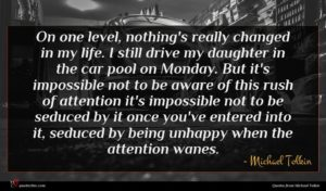 Michael Tolkin quote : On one level nothing's ...
