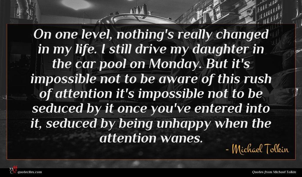 Photo of Michael Tolkin quote : On one level nothing's …
