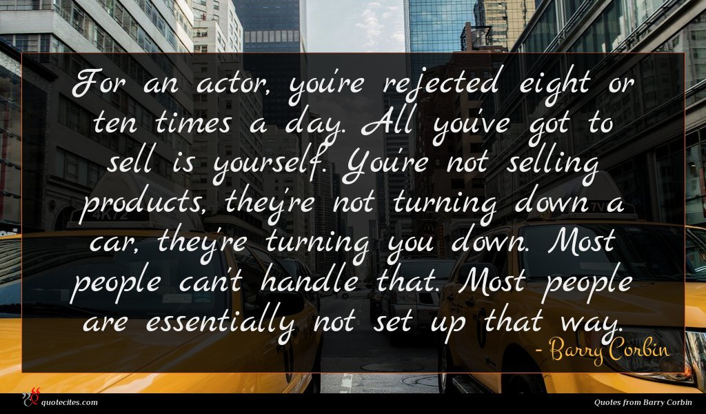 Photo of Barry Corbin quote : For an actor you're …