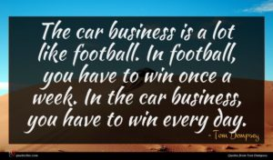 Tom Dempsey quote : The car business is ...