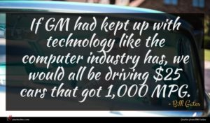 Bill Gates quote : If GM had kept ...
