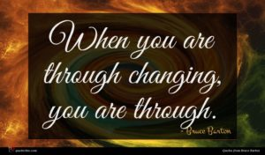 Bruce Barton quote : When you are through ...