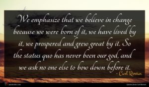 Carl Rowan quote : We emphasize that we ...
