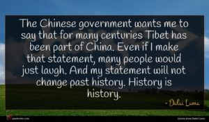 Dalai Lama quote : The Chinese government wants ...