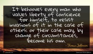 Thomas Jefferson quote : It behooves every man ...
