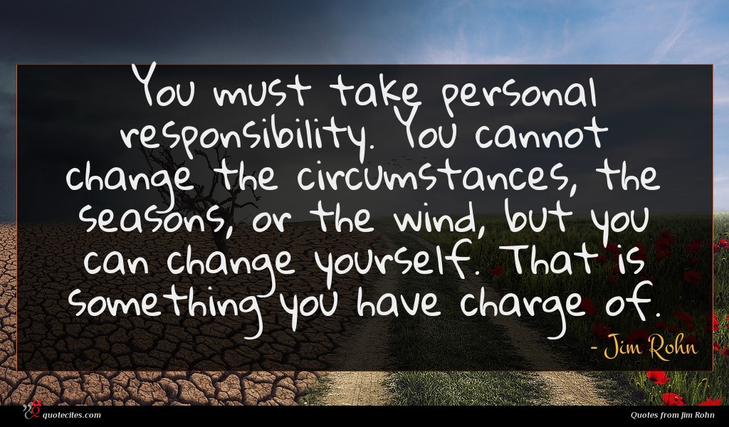 Photo of Jim Rohn quote : You must take personal …