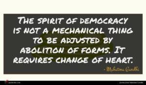 Mahatma Gandhi quote : The spirit of democracy ...