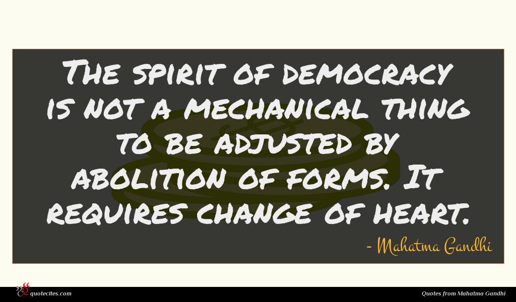 Photo of Mahatma Gandhi quote : The spirit of democracy …