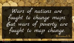 Muhammad Ali quote : Wars of nations are ...