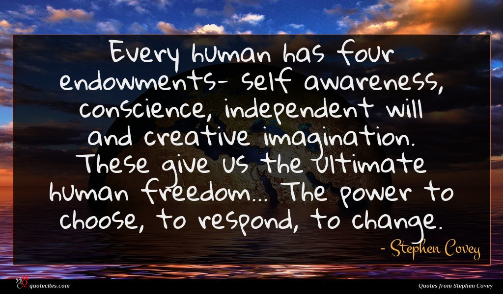 Photo of Stephen Covey quote : Every human has four …