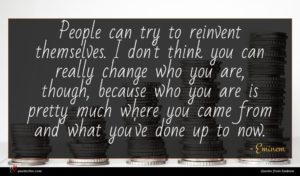 Eminem quote : People can try to ...