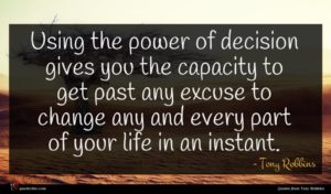 Tony Robbins quote : Using the power of ...