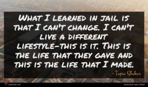 Tupac Shakur quote : What I learned in ...
