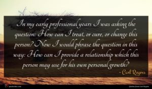 Carl Rogers quote : In my early professional ...