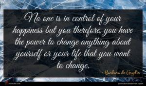 Barbara de Angelis quote : No one is in ...