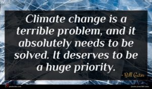 Bill Gates quote : Climate change is a ...