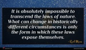 Karl Marx quote : It is absolutely impossible ...