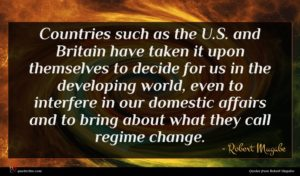 Robert Mugabe quote : Countries such as the ...