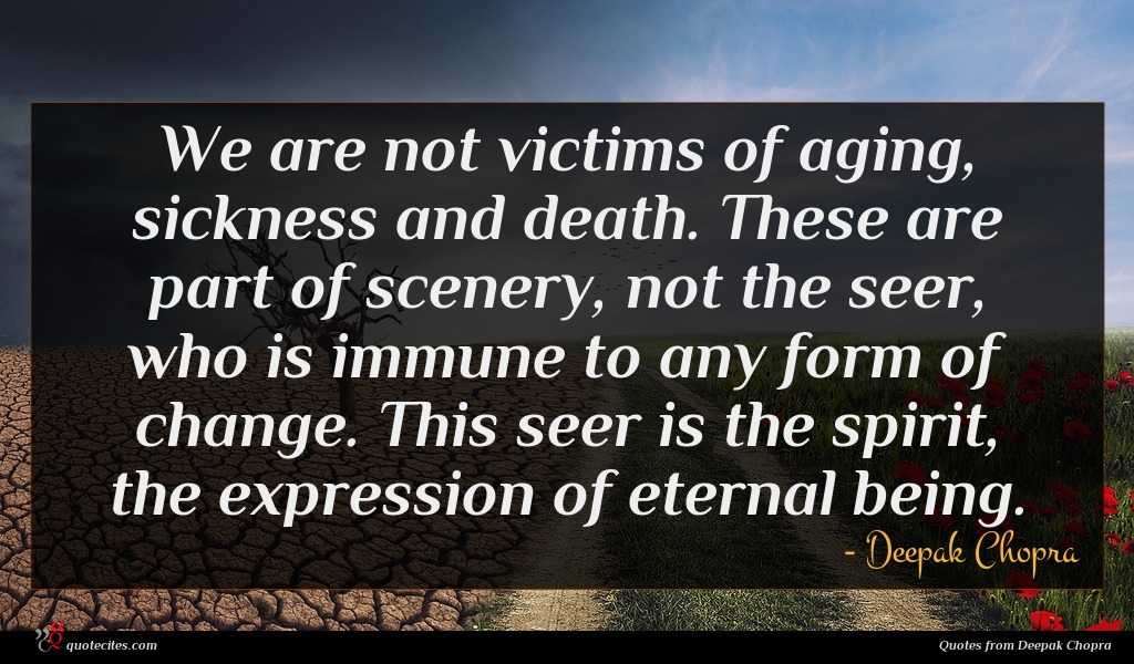 Photo of Deepak Chopra quote : We are not victims …