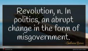 Ambrose Bierce quote : Revolution n In politics ...