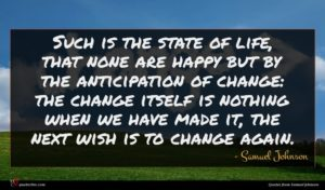 Samuel Johnson quote : Such is the state ...