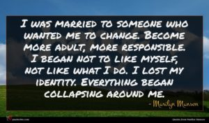 Marilyn Manson quote : I was married to ...