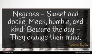 Langston Hughes quote : Negroes - Sweet and ...