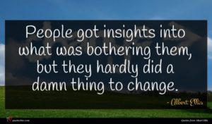 Albert Ellis quote : People got insights into ...
