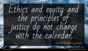 David Herbert Lawrence quote : Ethics and equity and ...