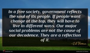 Cal Thomas quote : In a free society ...