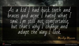 Marilyn Manson quote : As a kid I ...
