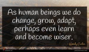 Wendy Carlos quote : As human beings we ...