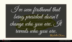 Michelle Obama quote : I've seen firsthand that ...