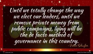 Pieter Schuyler quote : Until we totally change ...
