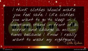 Gilda Radner quote : I think clothes should ...