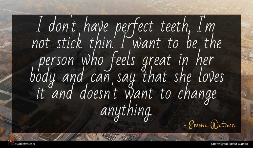 Photo of Emma Watson quote : I don't have perfect …