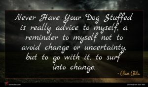 Alan Alda quote : Never Have Your Dog ...