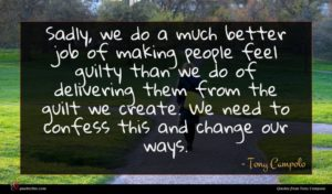 Tony Campolo quote : Sadly we do a ...