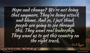 Paul Ryan quote : Hope and change We're ...