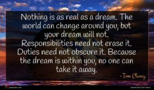Tom Clancy quote : Nothing is as real ...