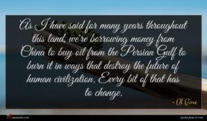 Al Gore quote : As I have said ...