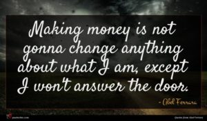 Abel Ferrara quote : Making money is not ...