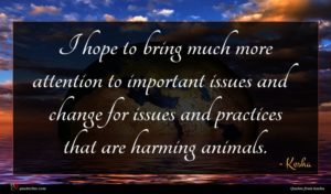 Kesha quote : I hope to bring ...