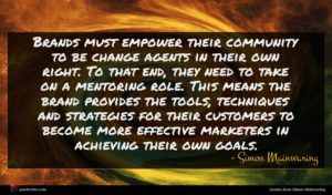 Simon Mainwaring quote : Brands must empower their ...